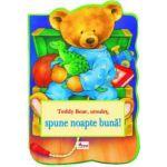 Teddy Bear, ursuleț, spune noapte bună!