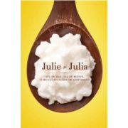 Julie și Julia 365 de zile, 524 de rețete, o micuță bucătorie de apartament — sau despre cum și-a riscat o fată căsnicia, slujba și sănătatea mintală pentru a deprinde arta vieții