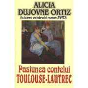 Pasiunea contelui Toulouse-Lautrec