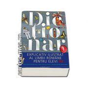 Dictionar explicativ ilustrat al limbii romane pentru elevi, pentru clasele V-VIII (Peste 9000 de cuvinte titlu, 2000 de ilustratii, include continut enciclopedic)