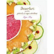 Deserturi pentru părinți și copii sănătoși