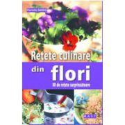 Retete culinare din flori 80 de retete surprinzatoare