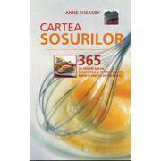 CARTEA SOSURILOR - 365 de sosuri – sosuri salsa, sosuri pentru salate și sosuri reci – rapid și simplu de preparat