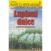 Lupinul dulce. Planta proteaginoasa